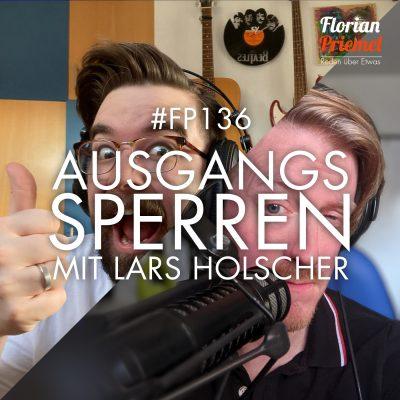 FP136 - Ausgangssperren mit Lars Holscher