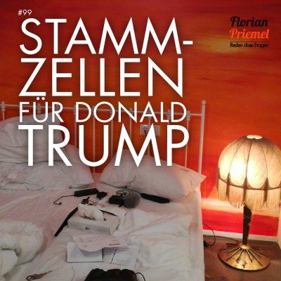 FP099 - Stammzellen für Donald Trump