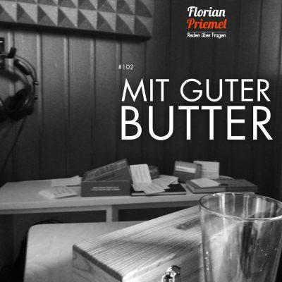 FP102 - Mit guter Butter