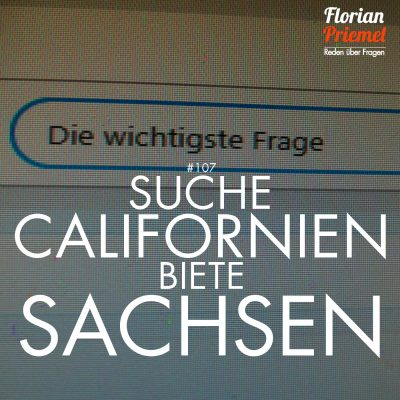 FP107 - Suche Californien, biete Sachsen