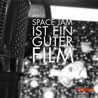 FP095 - Space Jam ist ein guter Film